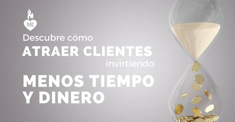 Descubre como atraer clientes invirtiendo menos tiempo y dinero