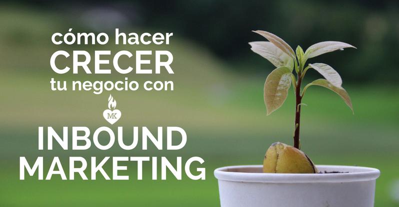 hacer crecer un negocio con inbound marketing